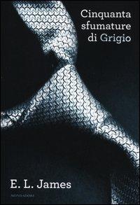 Cinquanta sfumature di grigio - Mondadori (2012)