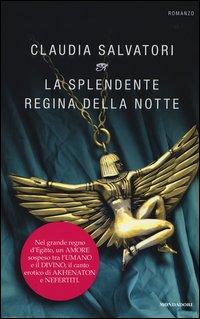 La splendente regina della notte - Mondadori (2013)