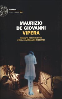 Vipera. Nessuna resurrezione per il commissario Ricciardi - Einaudi (2012)
