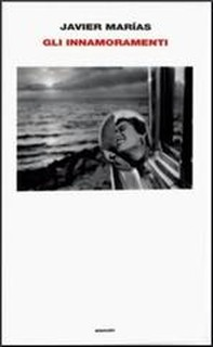 Gli innamoramenti - Einaudi (2012)
