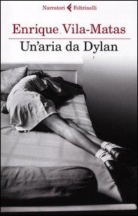 Un'aria da Dylan - Feltrinelli (2012)