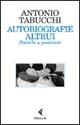 Autobiografie altrui. Poetiche a posteriori - Feltrinelli (2003)