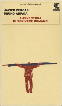 L'avventura di scrivere romanzi - Guanda (2013)