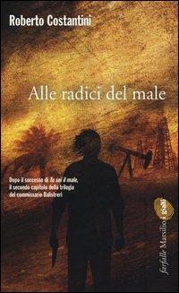 Alle radici del male - Marsilio (2012)
