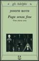 Joseph Roth - Fuga senza fine. Una storia vera