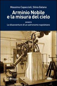 Arminio Nobile e la misura del cielo - Springer Verlag (2012)