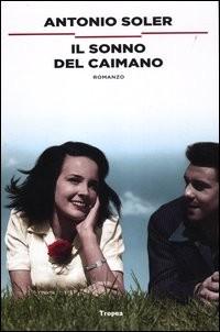 Il sonno del caimano - Marco Tropea Editore (2012)
