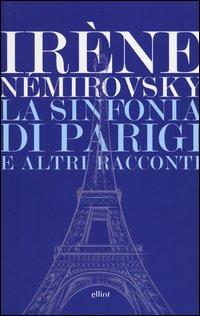 La sinfonia di Parigi e altri racconti - Elliot (2012)