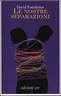 Le nostre separazioni - E/O (2012)