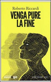 Venga pure la fine - E/O (2013)