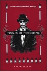 L'assassino ipocondriaco - Castelvecchi (2012)