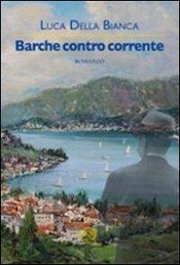 Barche contro corrente - La Vita Felice (2012)