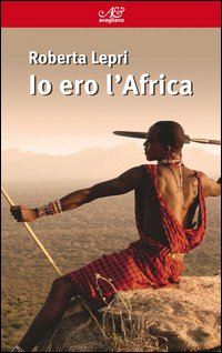 Io ero l'Africa - Avagliano (2013)