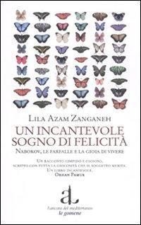 Un incantevole sogno di felicità. Nabokov, le farfalle e la gioia di vivere - L'Ancora del Mediterraneo (2011)