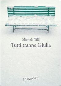 Tutti tranne Giulia - Fernandel (2012)