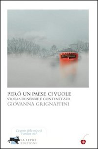 Però un paese ci vuole. Storia di nebbie e contentezza - La Lepre (2012)