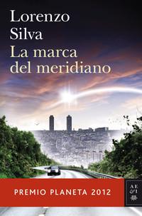 Lorenzo Silva - La marca del meridiano.