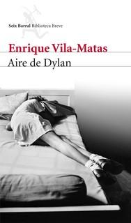 Aire de Dylan.  - Seix Barral (2012)